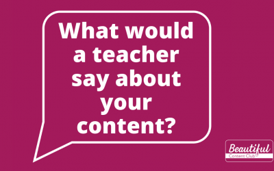 What would a teacher say about your content?